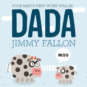 your_babys_first_word_will_be_dada1